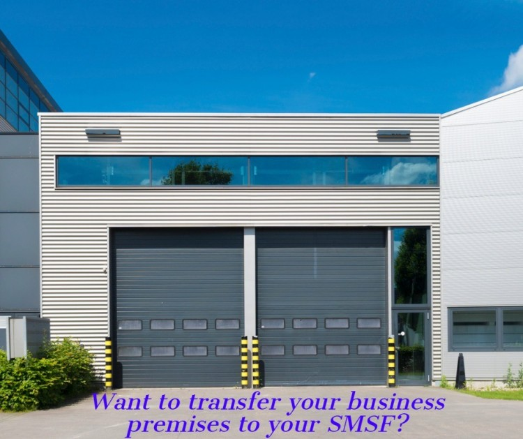 Should I transfer my business premises to my SMSF?